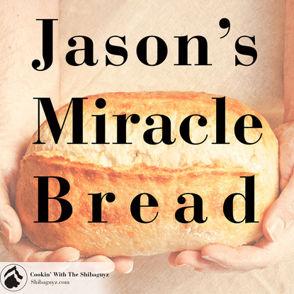 Jason's Miracle Bread - Easy Bread Recipe by the Shibaguyz